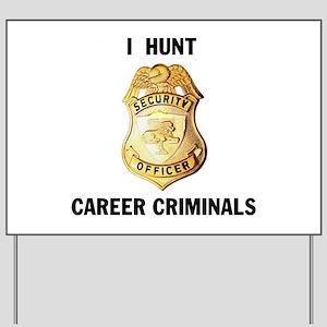 CRIMINALS Yard Sign