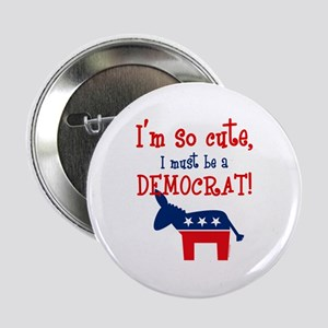 "So Cute Democrat 2.25"" Button"
