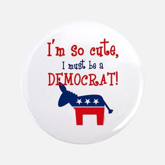 """So Cute Democrat 3.5"""" Button"""