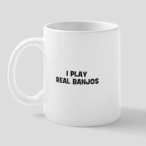 I play real Banjos Mug