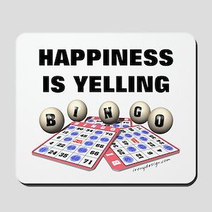 Happiness is Yelling Bingo! Mousepad