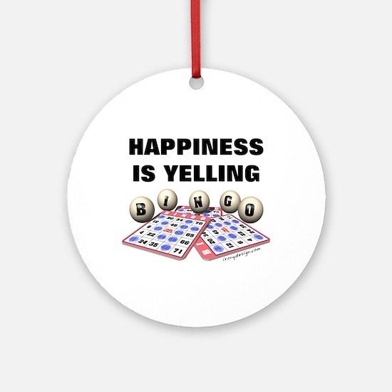 Happiness is Yelling Bingo! Ornament (Round)