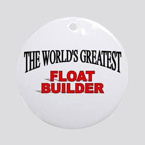 """""""The World's Greatest Float Builder"""" Ornament (Rou"""