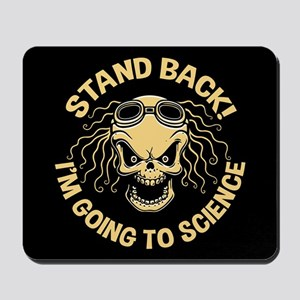Stand Back! Science Mousepad