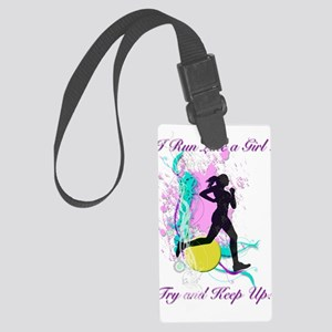 I run like a girl, try and keep Large Luggage Tag