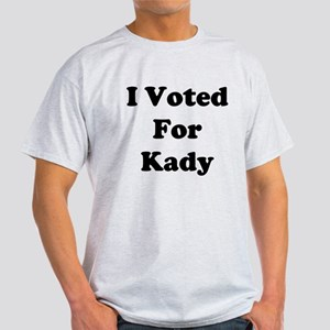 I Vote For Kady Light T-Shirt