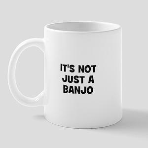 it's not just a Banjo Mug