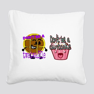 Cuntcake and twatwaffle humor Square Canvas Pillow