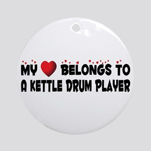 Belongs To A Kettle Drum Player Ornament (Round)