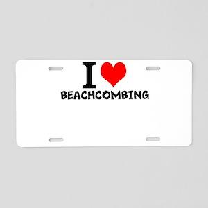 I Love Beachcombing Aluminum License Plate
