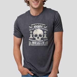 No One Drinks From The Skulls T Shirt T-Shirt
