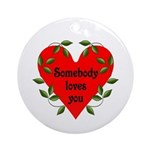 Somebody Loves You Valentines Ornament (Round)