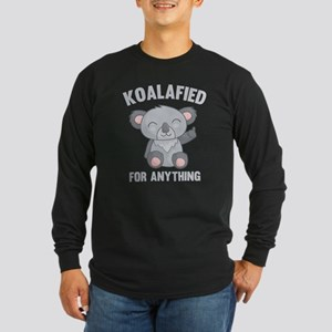 Koalafied For Anything Long Sleeve Dark T-Shirt