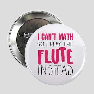 "I Can't Math Flute 2.25"" Button"