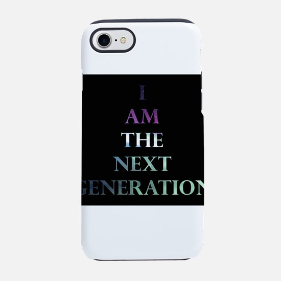I Am The Next Generation iPhone 8/7 Tough Case