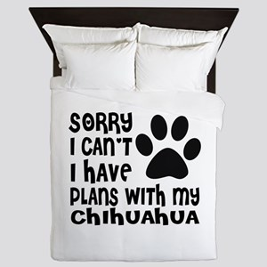 I Have Plans With My Chihuahua Dog Queen Duvet