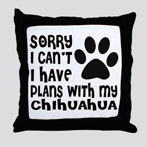 I Have Plans With My Chihuahua Dog Throw Pillow