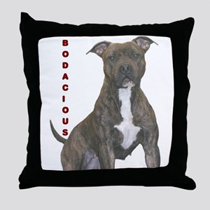BODACIOUS!!!! Throw Pillow