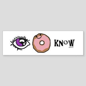 I Donut Know Sticker (Bumper)