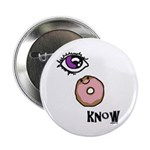 """I Donut Know 2.25"""" Button (10 pack)"""