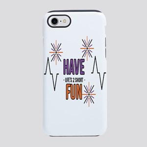 Have Fun iPhone 8/7 Tough Case