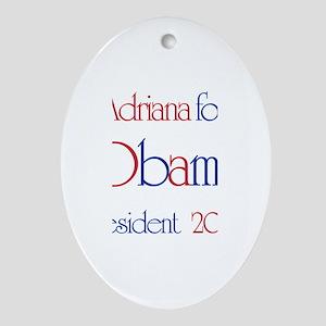 Adriana for Obama 2008 Oval Ornament