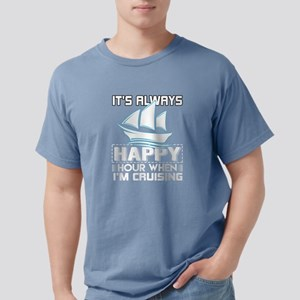 It's Always Happy Hour When I'm Cruising T T-Shirt