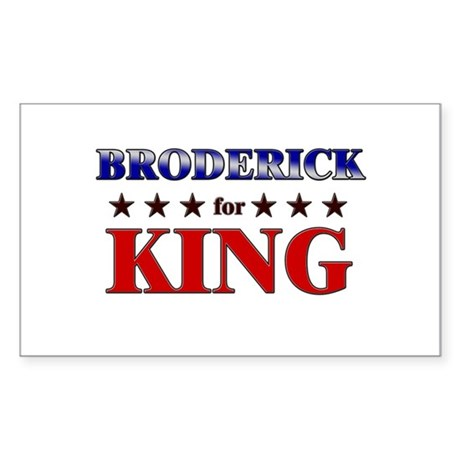 BRODERICK for king Rectangle Sticker