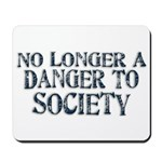 Danger To Society Mousepad