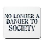Danger To Society Mousepad