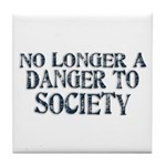 Danger To Society Tile Coaster