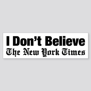 I Dont Believe The New York Time Bumper Sticker