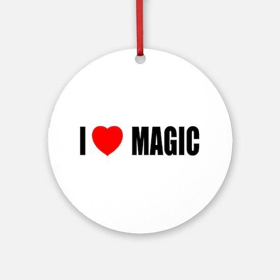 I Love Magic Ornament (Round)