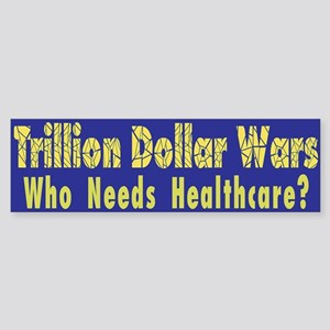Trillion Dollar Wars/Healthcare Bumper Sticker