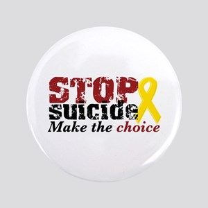 "STOP suicide make choice 3.5"" Button"
