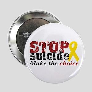 "STOP suicide make choice 2.25"" Button"
