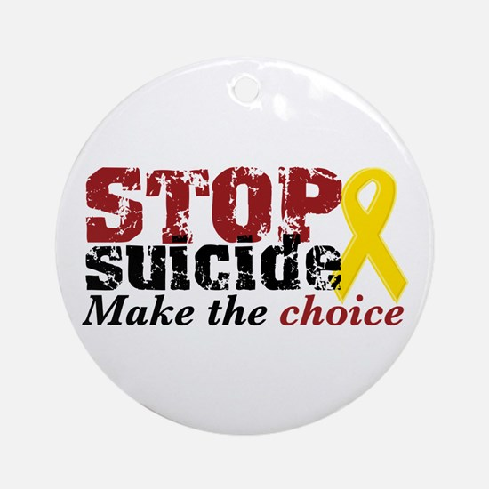 STOP suicide make choice Ornament (Round)