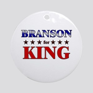 BRANSON for king Ornament (Round)