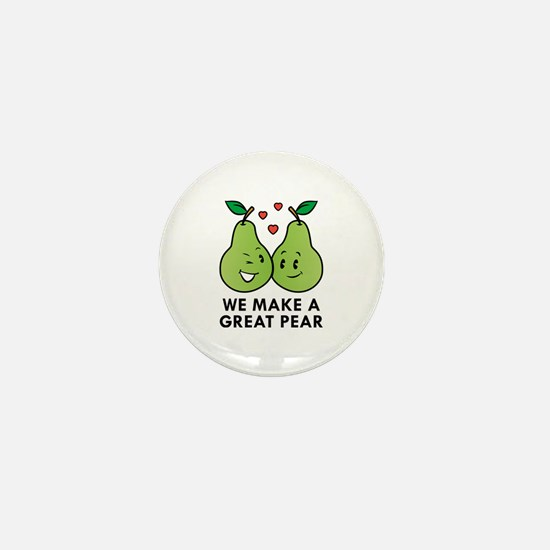 We Make A Great Pear Mini Button