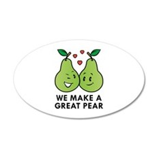 We Make A Great Pear 22x14 Oval Wall Peel
