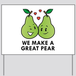 We Make A Great Pear Yard Sign