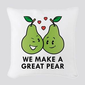 We Make A Great Pear Woven Throw Pillow