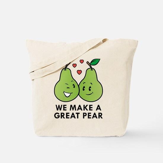 We Make A Great Pear Tote Bag