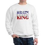BRAIN for king Sweatshirt