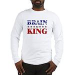 BRAIN for king Long Sleeve T-Shirt