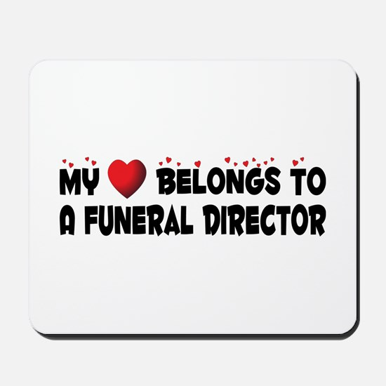 Belongs To A Funeral Director Mousepad