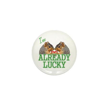 I'm Already Lucky Mini Button
