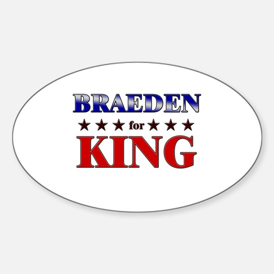 BRAEDEN for king Oval Decal