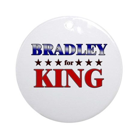 BRADLEY for king Ornament (Round)