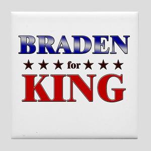 BRADEN for king Tile Coaster